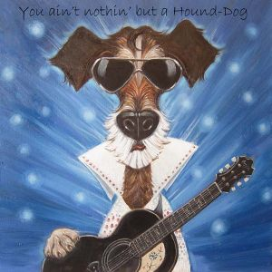You ain't Nothin' But a Hound Dog