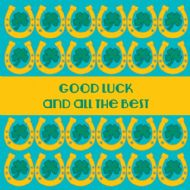 Good Luck and All The Best